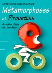 Métamorphoses et pirouettes : quand les objets font leur Show / Gilbert Legrand | Legrand, Gilbert (1952-....)