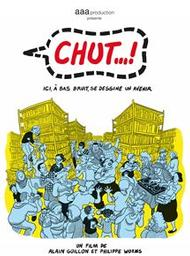 Chut...! : Ici, à bas bruit, se dessine un avenir / Alain Guillon, Philippe Worms, réal.  | Guillon , Alain . Metteur en scène ou réalisateur. Scénariste